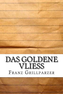 Das Goldene Vliess - Grillparzer, Franz