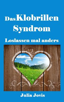 Das Klobrillensyndrom: Loslassen Mal Anders - Jovis, Julia