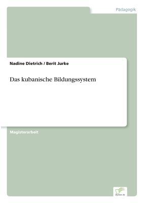 Das Kubanische Bildungssystem - Dietrich, Nadine