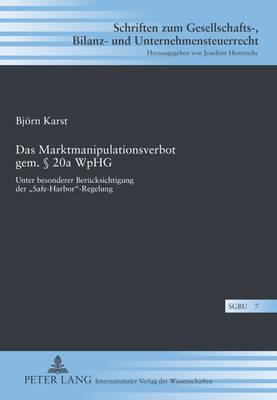 Das Marktmanipulationsverbot Gem. º 20a Wphg: Unter Besonderer Beruecksichtigung Der ½safe-Harbor?-Regelung - Karst, Bjorn