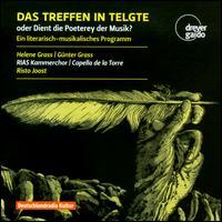 Das Treffen in Teltge Oder Dient die Poeterey der Musik - Bernhard Heß (idee); Capella de la Torre; Katharina Hohlfeld (soprano); Minsub Hong (tenor);...