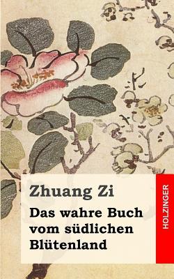 Das Wahre Buch Vom Sudlichen Blutenland - Zi, Zhuang