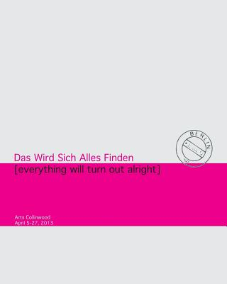 Das Wird Sich Alles Finden: Everything Will Turn Out All Right - Richards, Christopher L, and Callahan, Amy