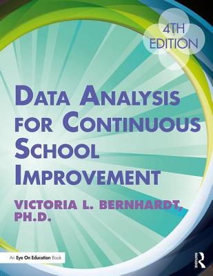 Data Analysis for Continuous School Improvement - Bernhardt, Victoria L