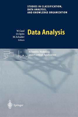 Data Analysis: Scientific Modeling and Practical Application - Gaul, Wolfgang A (Editor), and Sokal, R R (Foreword by), and Opitz, Otto (Editor)