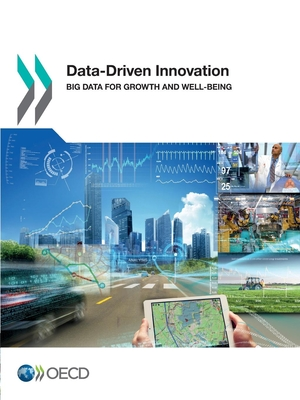 Data-Driven Innovation: Big Data for Growth and Well-Being - Organization for Economic Co-Operation and Development (OECD)