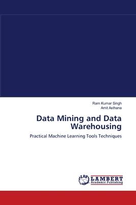 Data Mining and Data Warehousing - Singh, Ram Kumar, and Asthana, Amit