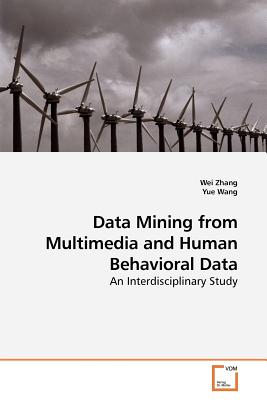 Data Mining from Multimedia and Human Behavioral Data - Zhang, Wei