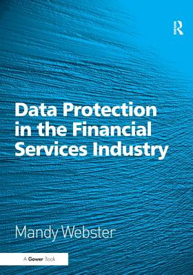 Data Protection in the Financial Services Industry - Webster, Mandy