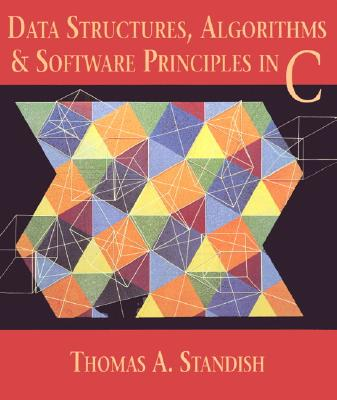 Data Structures, Algorithms, and Software Principles in C - Standish, Thomas A