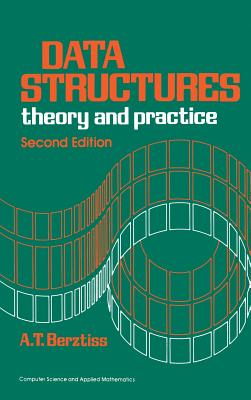 Data Structures: Theory and Practice - Berztiss, Alfs T
