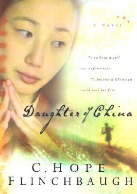 Daughter of China - Flinchbaugh, C Hope, and C Hope Flinchbaugh, and Flinchbaugh, Hope