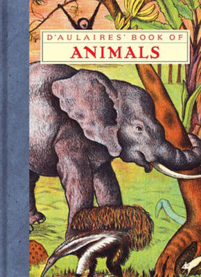 D'Aulaires' Book of Animals - D'Aulaire, Ingri