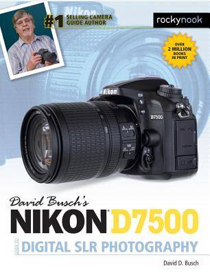 David Busch's Nikon D7500 Guide to Digital Slr Photography - Busch, David D
