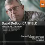 "David DeBoor Canfield: Three ""After"" Concertos"