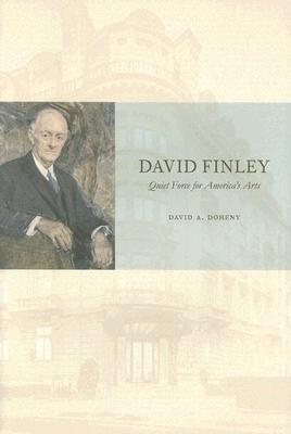 David Finley: Quiet Force for America's Arts - Doheny, David A