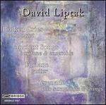 David Liptak: Broken Cries; Ancient Songs; Forlane; Serenade
