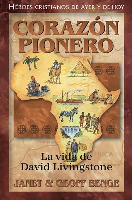 David Livingstone: Corazon Pionero - Benge, Janet