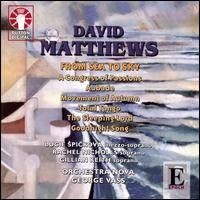 David Matthews: From Sea to Sky - Gillian Keith (soprano); Lucie Spicková (mezzo-soprano); Nova Ensemble; Rachel Nicholls (soprano); Ruth Bolister (oboe);...