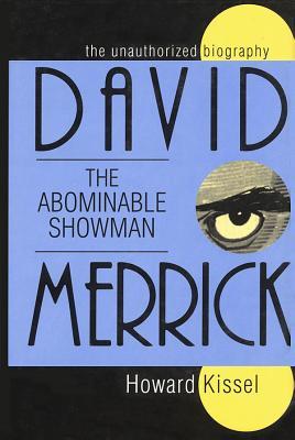 David Merrick: The Abominable Snowman - Kissel, Howard