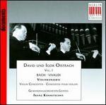 David und Igor Oistrach, Vol. 1 - Bach, Vivaldi: Violin Concertos
