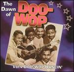 Dawn of Doo-Wop: Vol.4: Doo-Wop Dancin'