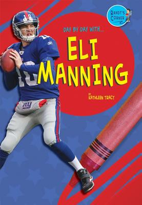 Day by Day with Eli Manning - Rasemas, Joe, and Tracy, Kathleen