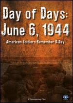 Day of Days: June 6 1944 - American Soldiers Remember D-Day