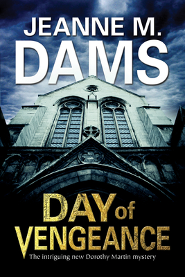 Day of Vengeance: Dorothy Martin investigates murder in the cathedral - Dams, Jeanne M.