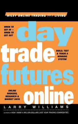 Day Trade Futures Online - Williams, Larry