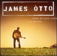 Days of Our Lives/The Ball - James Otto