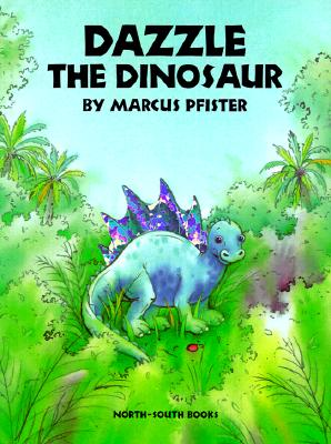 Dazzle and the Dinosaur - Pfister, Marcus