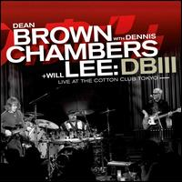 DB III: Live at the Cotton Club, Tokyo - Dean Brown / Dennis Chambers / Will Lee