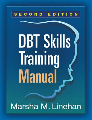 Dbt(r) Skills Training Manual, Second Edition - Linehan, Marsha M, PhD, Abpp