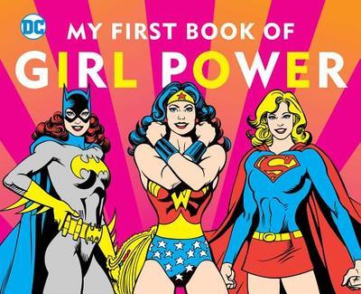 DC Super Heroes: My First Book of Girl Power - Merberg, Julie