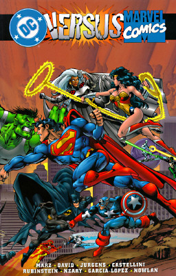 DC Versus Marvel Comics - Marz, Ron, and DC Comics, and Kahan, Bob (Editor)