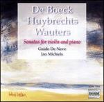 De Boeck, Huybrechts, Wauters: Sonatas for Violin and Piano