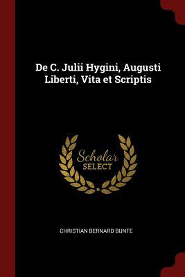 de C. Julii Hygini, Augusti Liberti, Vita Et Scriptis - Bunte, Christian Bernard