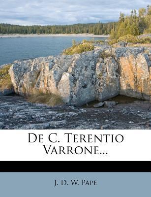 de C. Terentio Varrone... - J D W Pape (Creator)