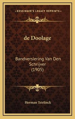 de Doolage: Bandversiering Van Den Schrijver (1905) - Teirlinck, Herman