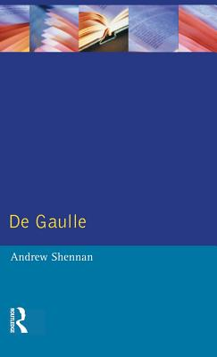 de Gaulle - Shennan, Andrew