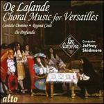 De Lalande: Choral Music for Versailles