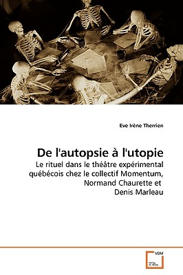 de L'Autopsie A L'Utopie - Therrien, Eve Irene