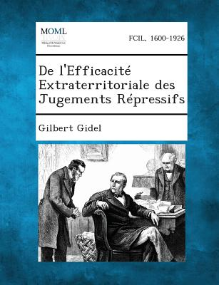 de L'Efficacite Extraterritoriale Des Jugements Repressifs - Gidel, Gilbert