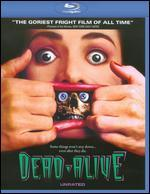 Dead Alive [Unrated] [Blu-ray]