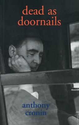 Dead as Doornails: A Memoir - Cronin, Anthony