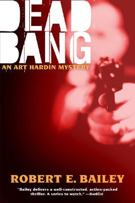 Dead Bang - Bailey, Robert