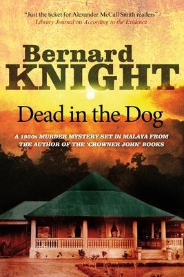 Dead in the Dog - Knight, Bernard
