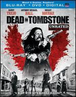 Dead in Tombstone [Unrated] [2 Discs] [Blu-ray/DVD]