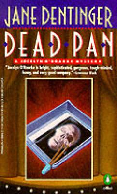 Dead Pan: A Jocelyn O'Roarke Mystery - Dentinger, Jane